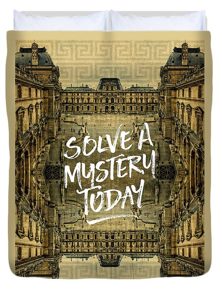 Solve A Mystery Today Louvre Museum Paris France Duvet Cover
