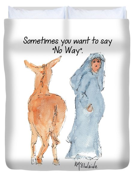 Sometimes You Want To Say No Way Christian Watercolor Painting By Kmcelwaine Duvet Cover