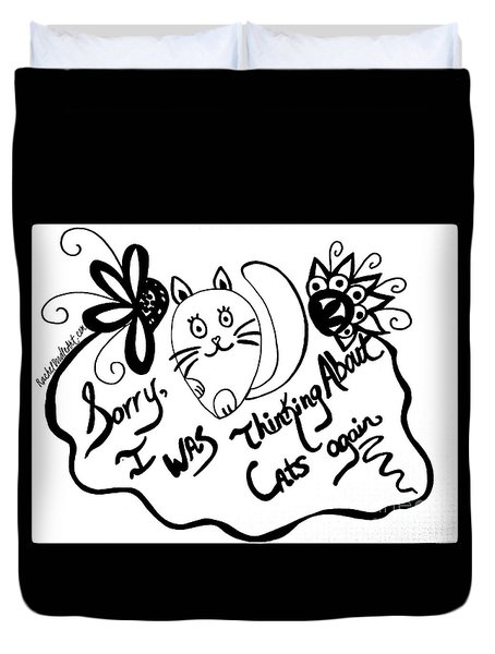 Sorry, I Was Thinking About Cats Again Duvet Cover