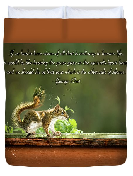 Duvet Cover featuring the photograph Squirrel's Heart Beat-george Eliot by Onyonet  Photo Studios