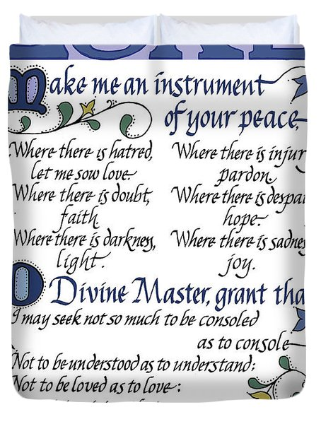 St Francis Prayer   Lord Make Me An Instrument Of Your Peace Duvet Cover