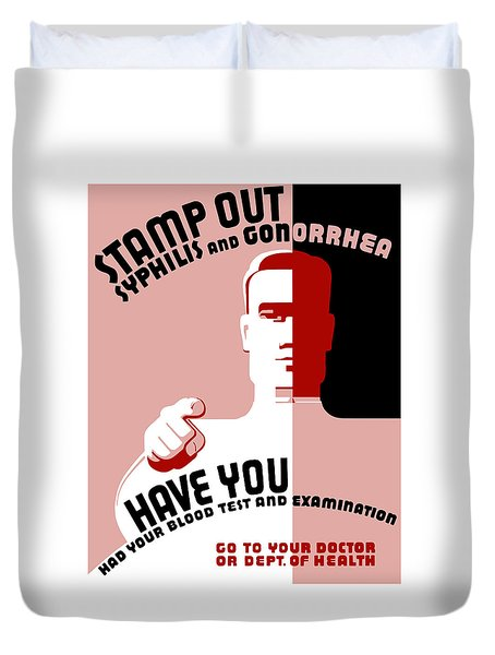 Stamp Out Syphilis And Gonorrhea Duvet Cover by War Is Hell Store