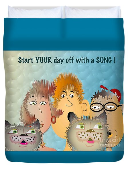 Start Off Your Day With A Song Duvet Cover
