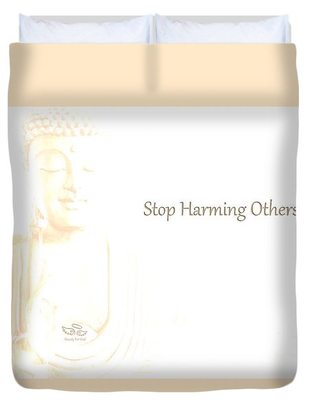 Stop Harming Others Duvet Cover