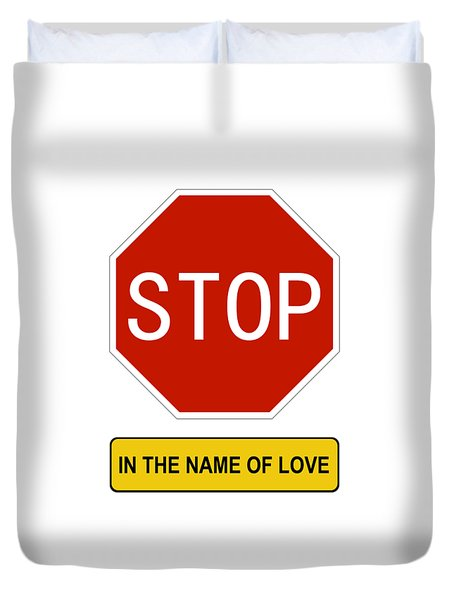 Stop In The Name Of Love Duvet Cover