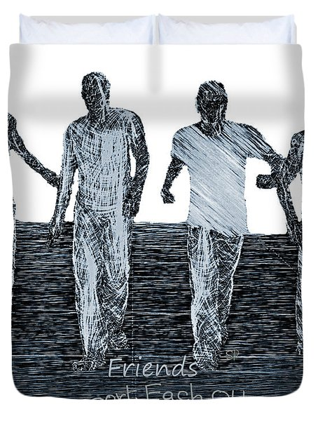 Support Each Other Duvet Cover