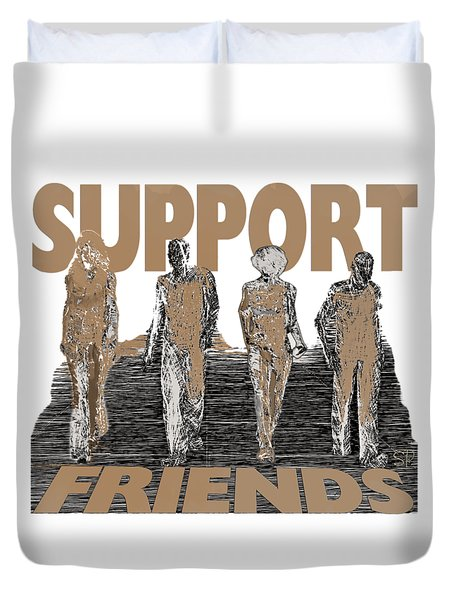 Duvet Cover featuring the digital art Support Friends by Lance Sheridan-Peel