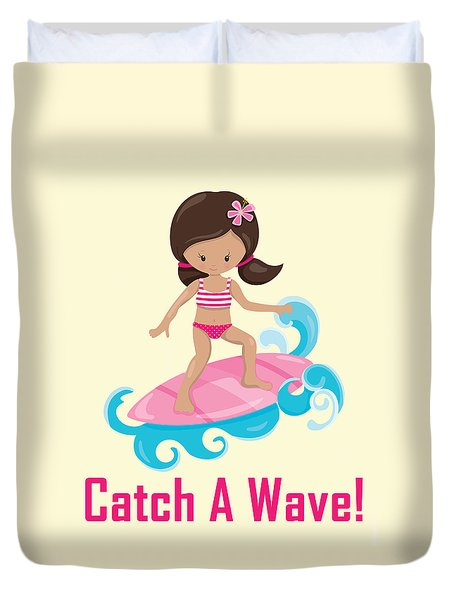 Surfer Art Catch A Wave Girl With Surfboard #19 Duvet Cover