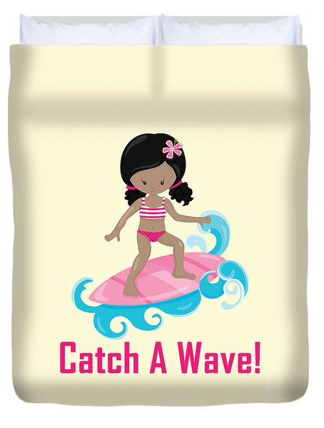 Surfer Art Catch A Wave Girl With Surfboard #20 Duvet Cover