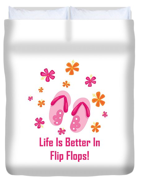 Surfer Art - Life Is Better In Flip Flops Duvet Cover