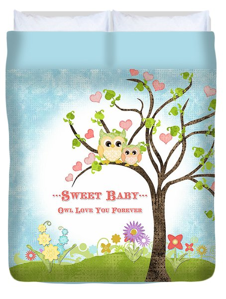 Sweet Baby - Owl Love You Forever Nursery Duvet Cover by Audrey Jeanne Roberts