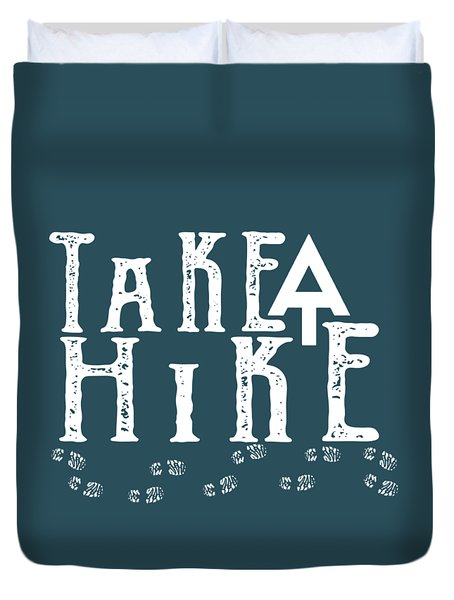 Take A Hike  Duvet Cover