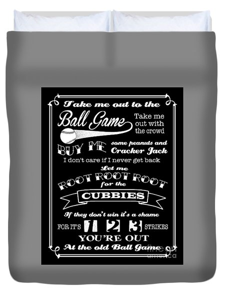 Take Me Out To The Ball Game - Cubs Duvet Cover