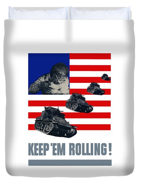 Tanks -- Keep 'em Rolling Duvet Cover by War Is Hell Store