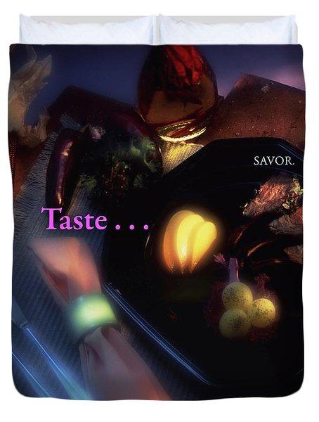 Taste . . . Savor Duvet Cover by Jack Eadon