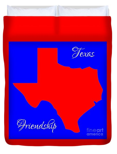 Texas Map In State Colors Blue White And Red With State Motto Friendship Duvet Cover by Rose Santuci-Sofranko