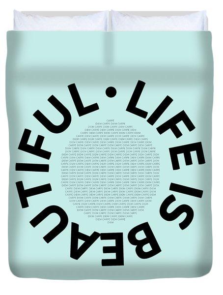 Text Art Life Is Beautiful - Carpe Diem Duvet Cover