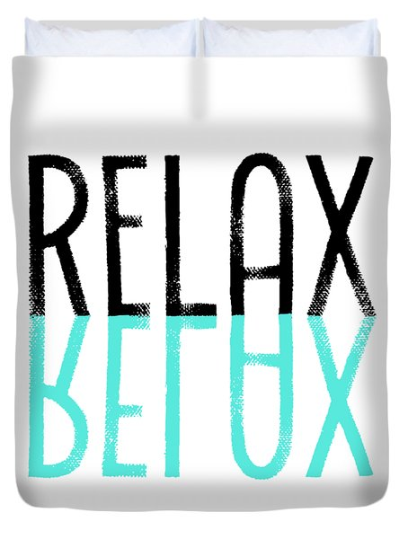 Text Art Relax - Cyan Duvet Cover by Melanie Viola