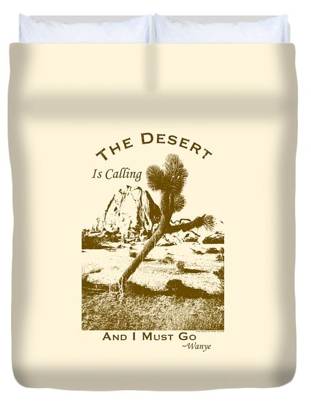 The Desert Is Calling And I Must Go - Brown Duvet Cover
