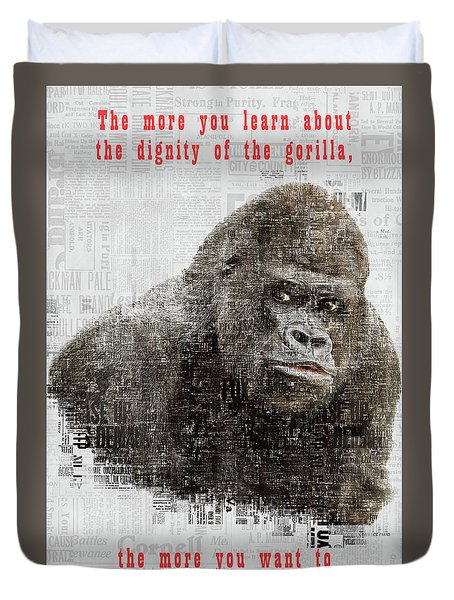 The Dignity Of A Gorilla Duvet Cover