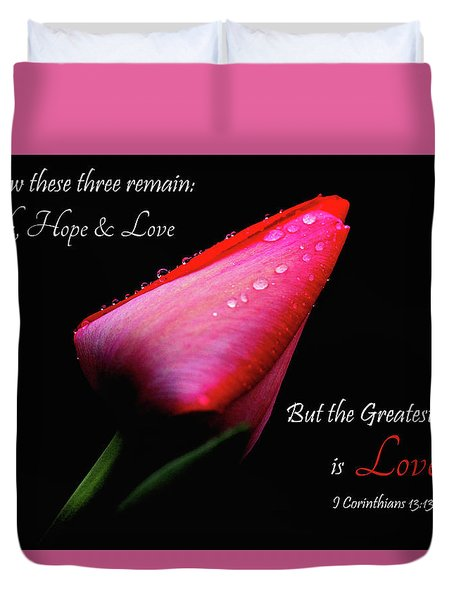 The Greatest Of These Is Love Duvet Cover by Trina Ansel