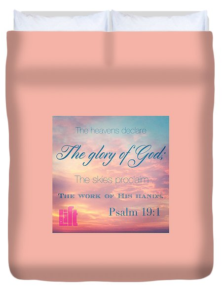 The Heavens Declare The Glory Of God Duvet Cover by LIFT Women's Ministry designs --by Julie Hurttgam