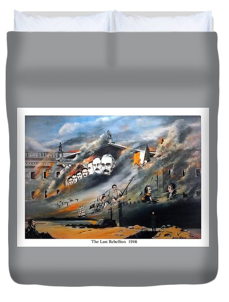 The Last Rebellion  1916 Duvet Cover