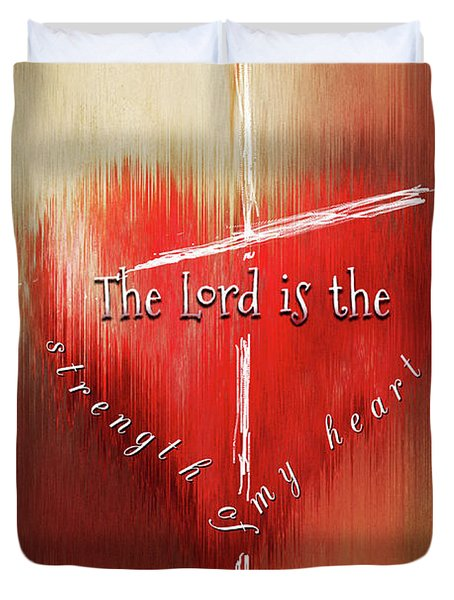 The Lord Is The Strength Of My Heart Duvet Cover