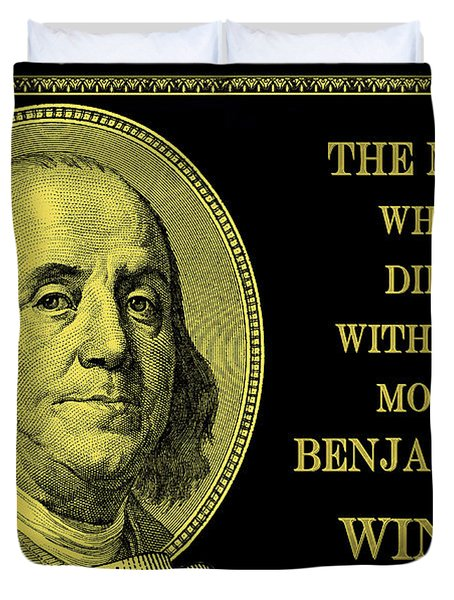 The Man Who Dies With The Most Benjamins Wins Duvet Cover