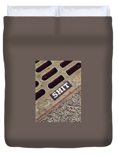 The Shit You See In New York City Duvet Cover by Bruce Carpenter