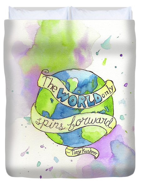 The World Only Spins Forward Duvet Cover