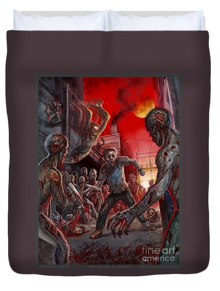 These Last Days Of Humanity  Duvet Cover by Tony Koehl