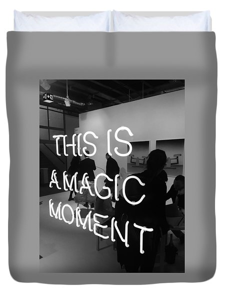 This Is A Magic Moment Duvet Cover
