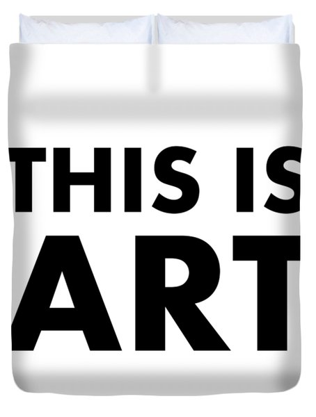 This Is Art Duvet Cover