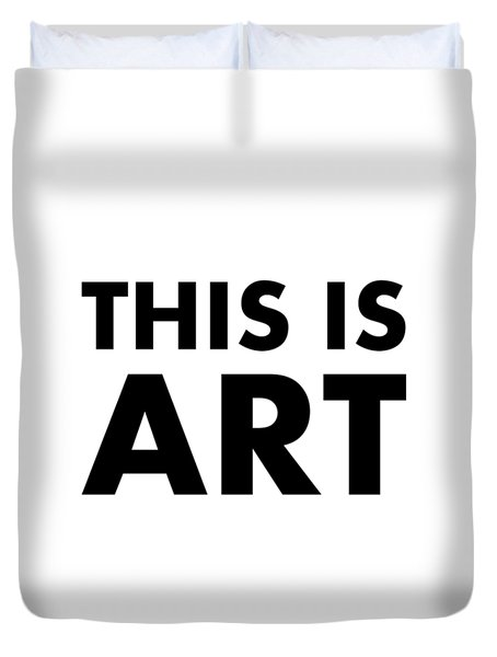 This Is Art Duvet Cover