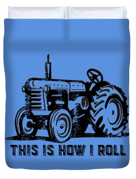 This Is How I Roll Tee Duvet Cover