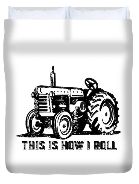 This Is How I Roll Tractor Duvet Cover