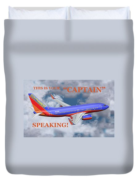 This Is Your Captain Speaking Southwest Airlines Duvet Cover