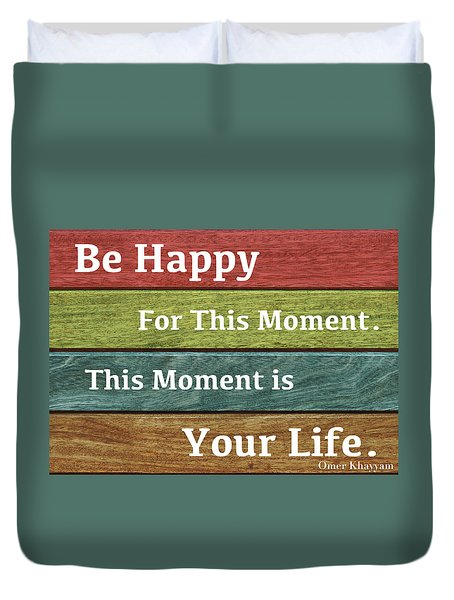 This Moment Is Your Life Duvet Cover