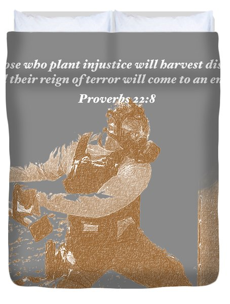 Those Who Plant Injustice Will Harvest Disaster Duvet Cover