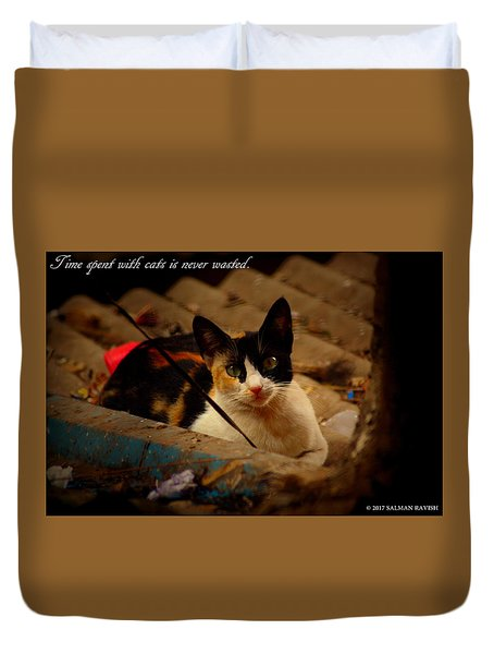 Time Spent With Cats. Duvet Cover