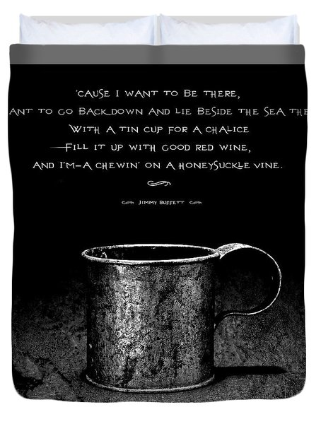 Tin Cup Chalice Lyrics Duvet Cover