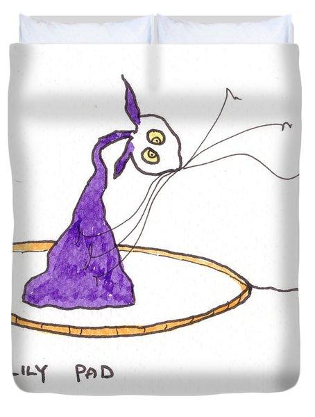 Tis On Lily Pad Duvet Cover by Tis Art