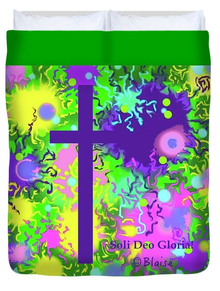 To God Be The Glory Duvet Cover