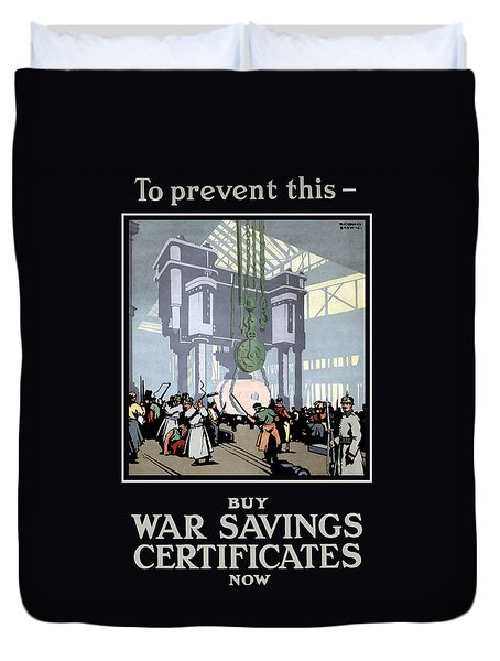 To Prevent This - Buy War Savings Certificates Duvet Cover by War Is Hell Store