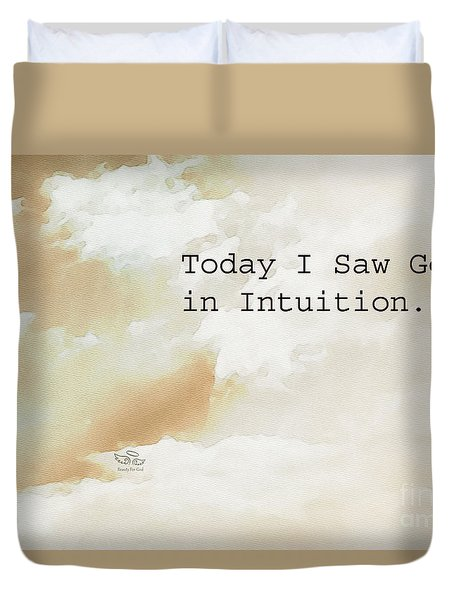 Today I Saw God In Intuition Duvet Cover