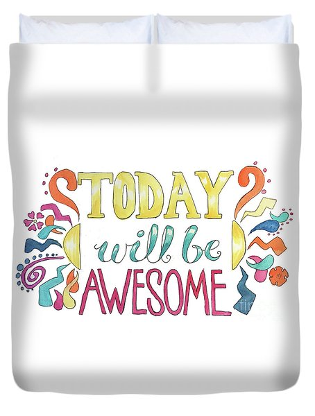 Today Will Be Awesome Duvet Cover