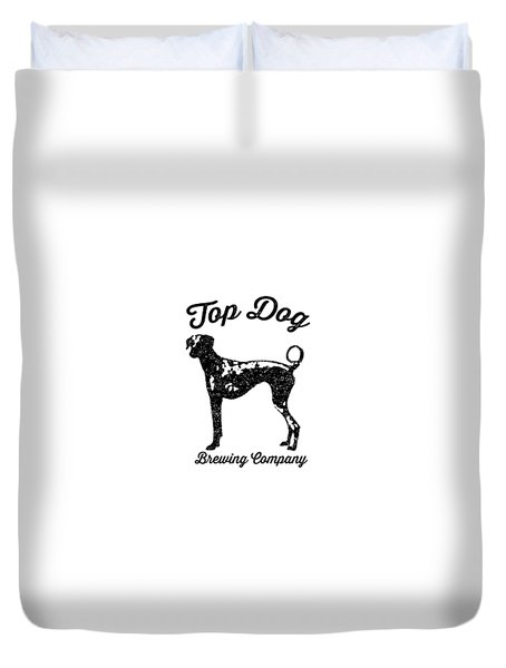 Top Dog Brewing Company Tee Duvet Cover