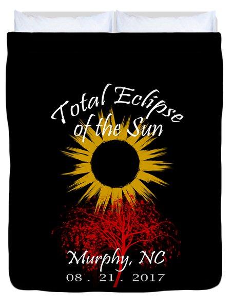 Total Eclipse T-shirt Art Murphy Nc Duvet Cover by Debra and Dave Vanderlaan