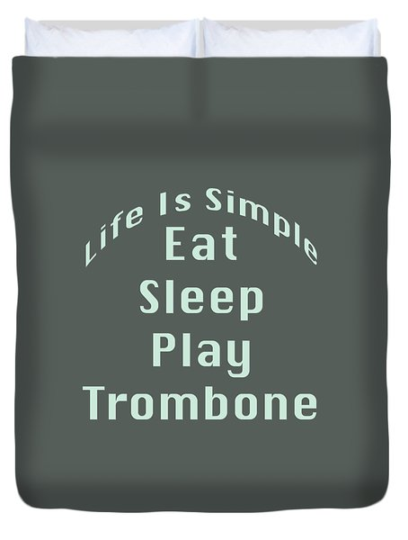 Trombone Eat Sleep Play Trombone 5518.02 Duvet Cover by M K  Miller